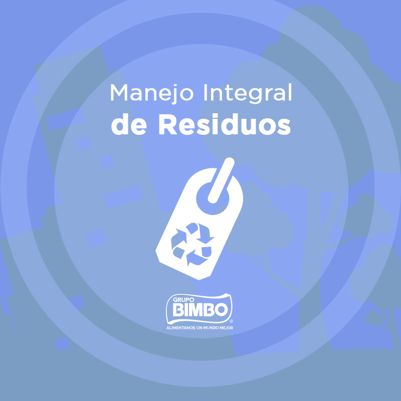 This is how Grupo Bimbo is working to take care of the planet through our Comprehensive Waste Management strategy